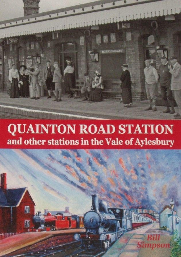 Quainton Road Station, and other Stations in the Vale of Aylesbury, by Bill Simpson